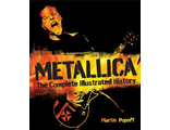 Metallica The Complete Illustrated History