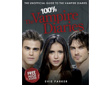 100% The Vampire Diaries: The Unofficial Guide