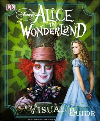 ALICE IN WONDERLAND:The Visual Guide