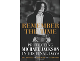 Remember the Time Protecting Michael Jackson in His Final Days